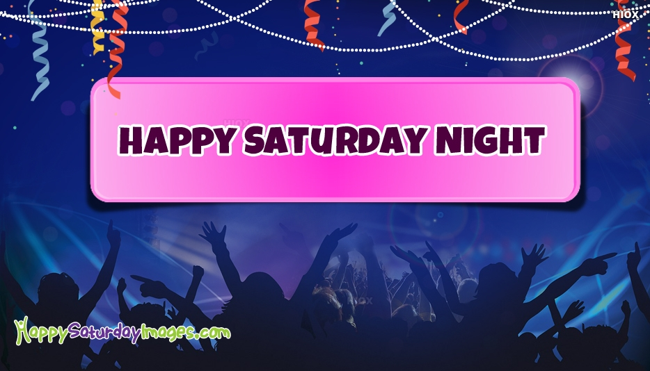 Download Happy Saturday Night Picture