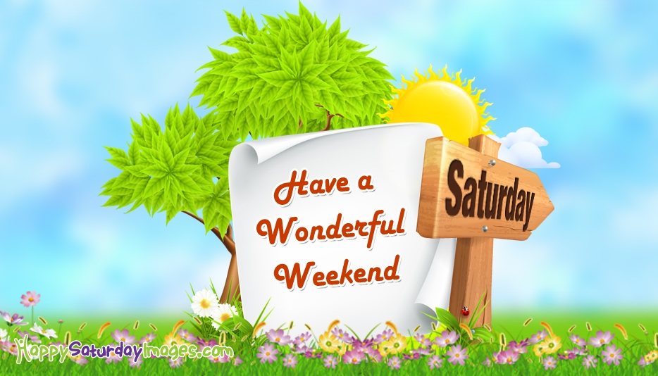 Good Morning Saturday, Have A Wonderful