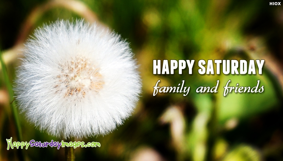 Happy Saturday Family and Friends - Happy Saturday Images for Friends