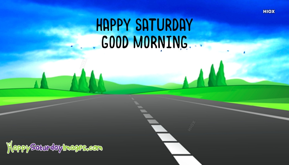 Happy Saturday Good Morning Hd Images