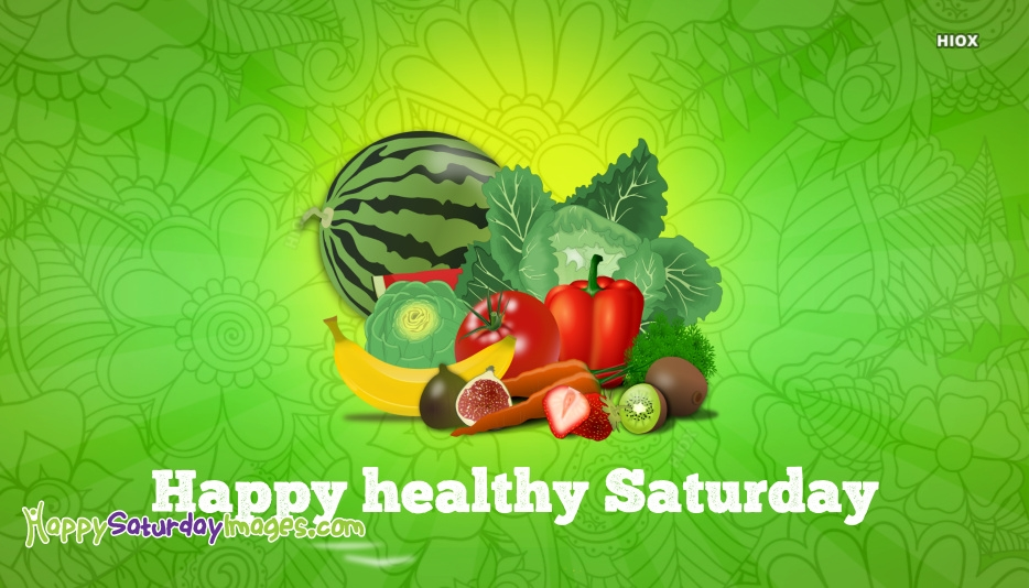 Happy Healthy Saturday Images, Pictures