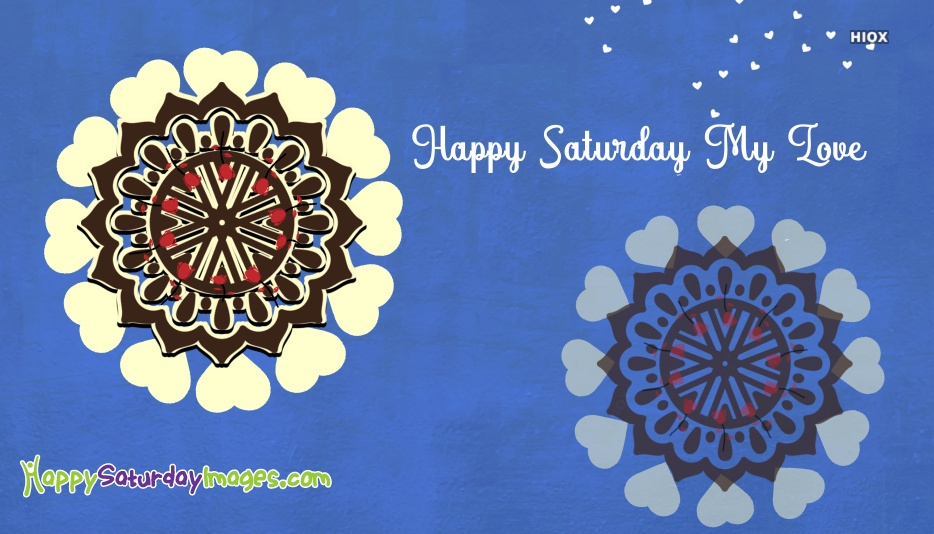Happy Saturday Wishes For Loved Ones Images