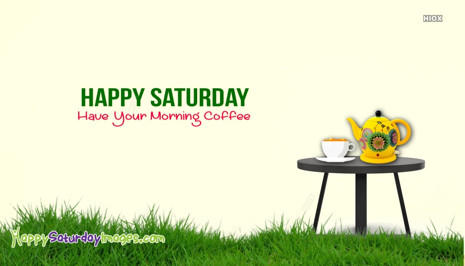 Happy Saturday Images for Coffee