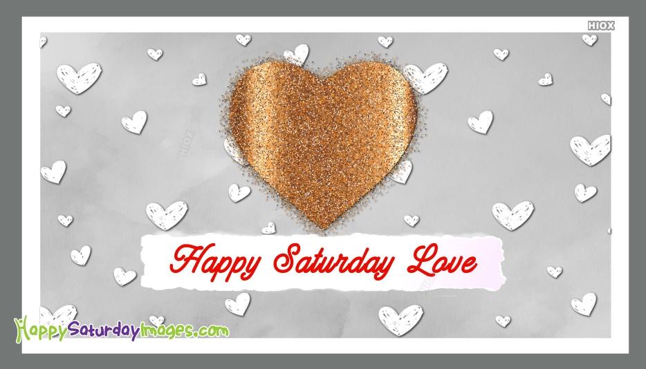 Happy Saturday Morning Love