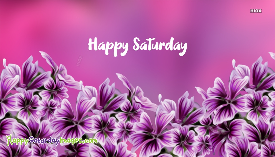 Happy Saturday Images for Flowers