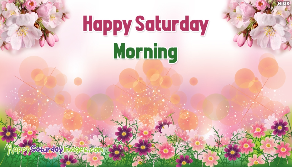 Happy Saturday Morning Wallpaper - Happy Saturday Images for Wallpaper
