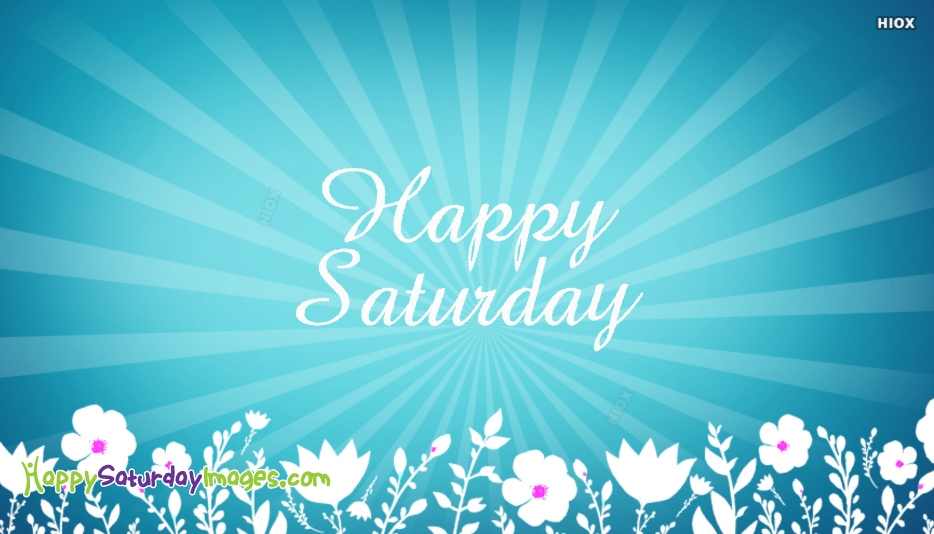 Happy Saturday Pictures