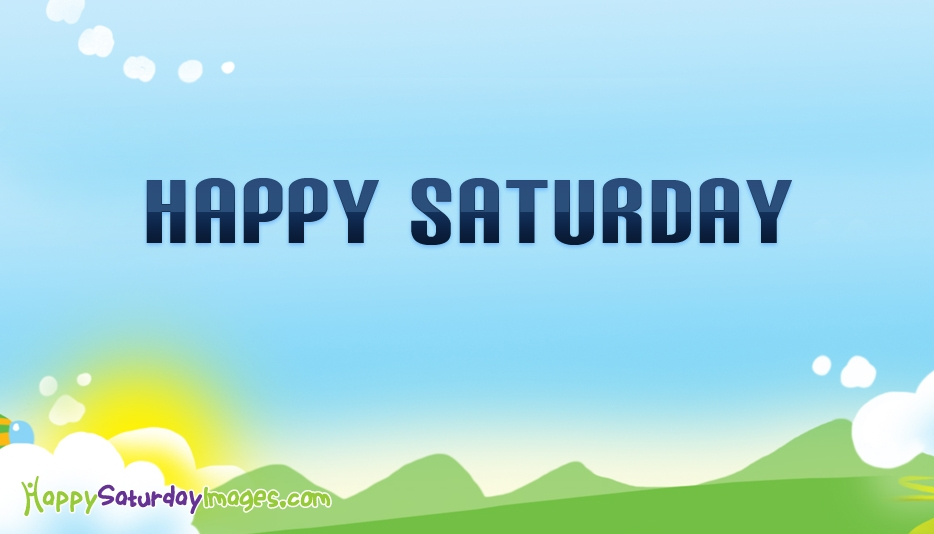 Happy Saturday Images for Facebook