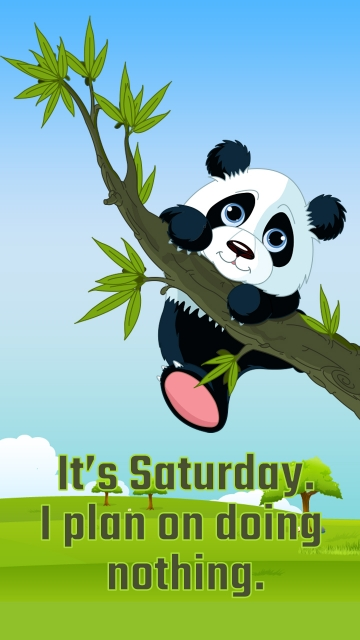 It's Saturday. I Plan On Doing Nothing.