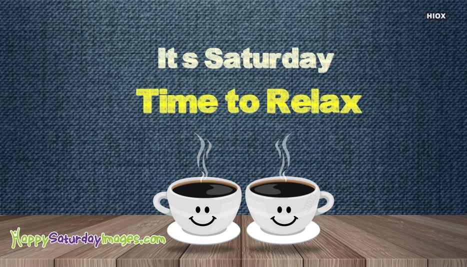 Happy Relaxing Saturday