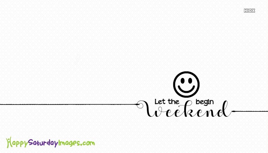 Let The Weekend Begin