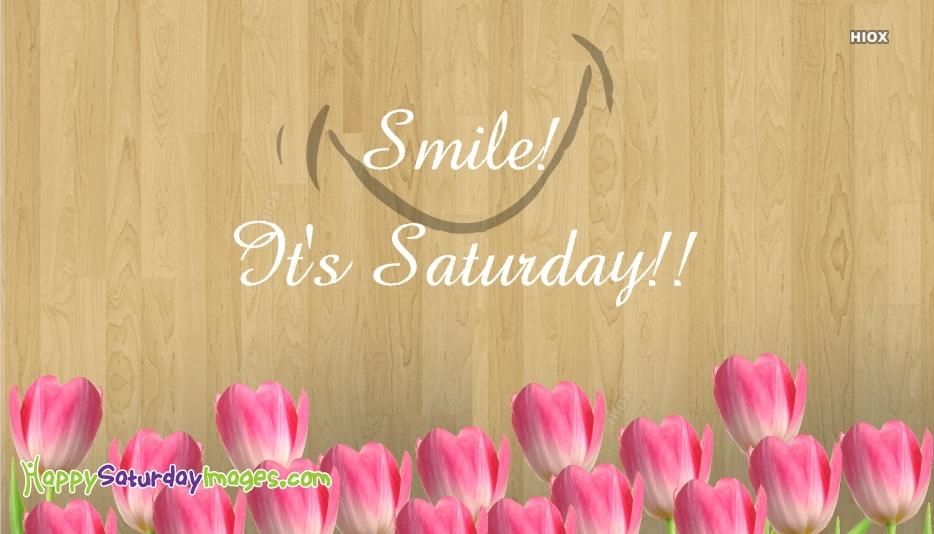 Smile! Its Saturday