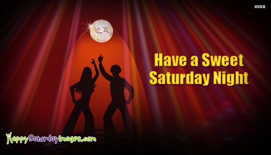 Sweet Saturday Night - Happy Saturday Images for Weekend