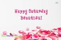 Happy Saturday Beautiful