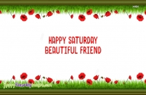 Happy Saturday Beautiful Friend