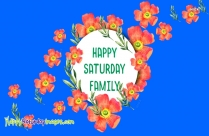 Happy Saturday Family