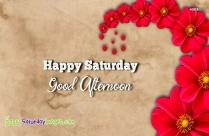 Happy Saturday Good Afternoon