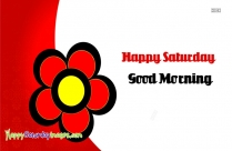 Good Morning Happy Saturday Greetings