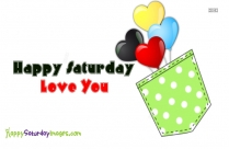 Happy Saturday Love You