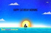 Happy Saturday Gud Mrng