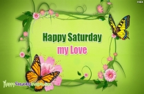 Happy Saturday My Love