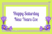 Happy Saturday New Years Eve