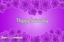 Happy Saturday Purple Flower