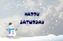 Happy Saturday Snowy
