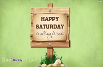 Happy Saturday To All My Friends