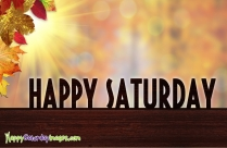 Happy Saturday Messages for Friends