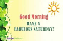Have A Fabulous Saturday