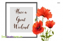 Have A Great Weekend Images For Facebook
