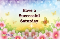 Have A Successful Saturday