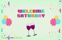 Welcome Saturday